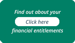Find out about your financial entitlements